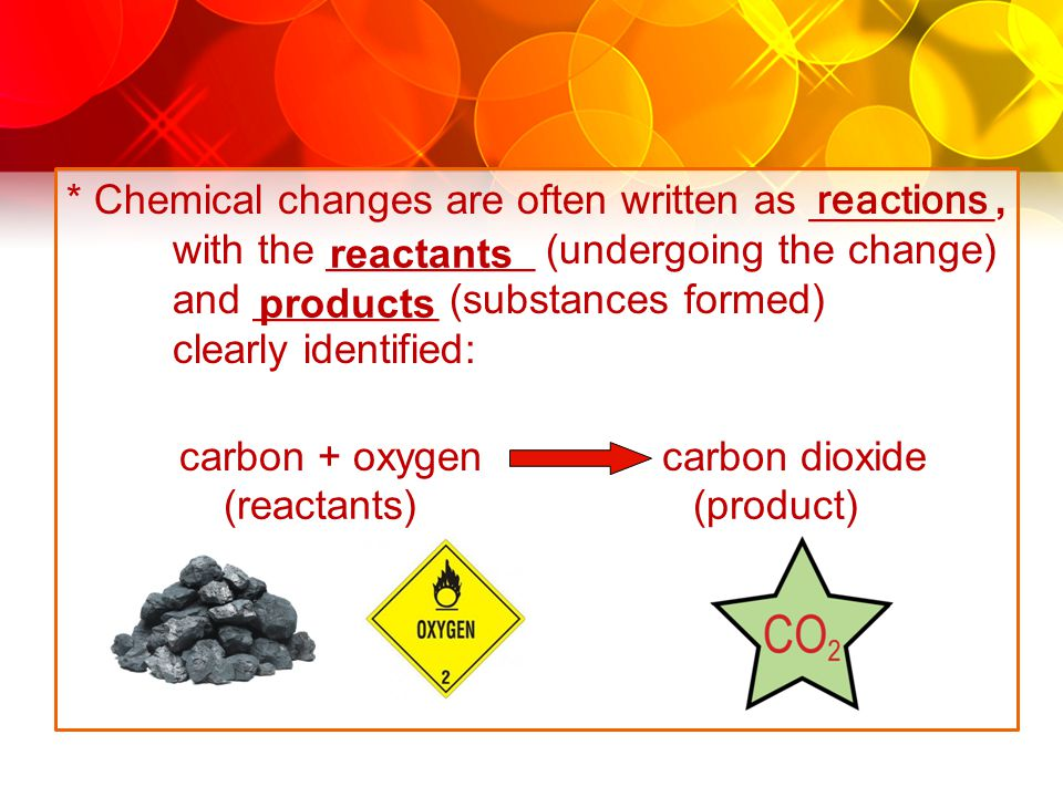 Chemical changes are often written as ________,