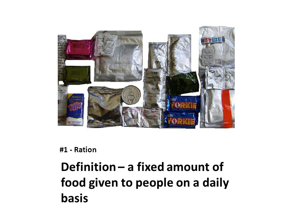 Definition – a fixed amount of food given to people on a daily basis