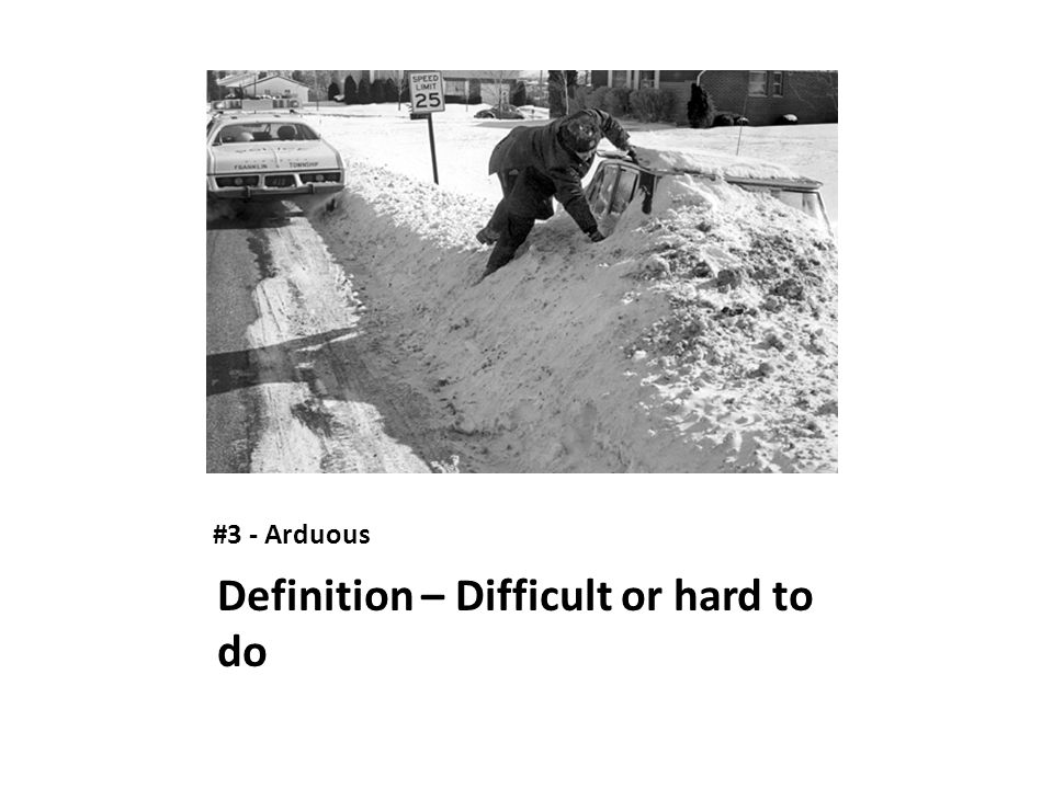 Definition – Difficult or hard to do