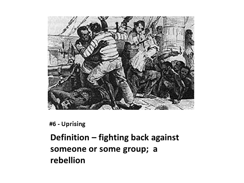 Definition – fighting back against someone or some group; a rebellion