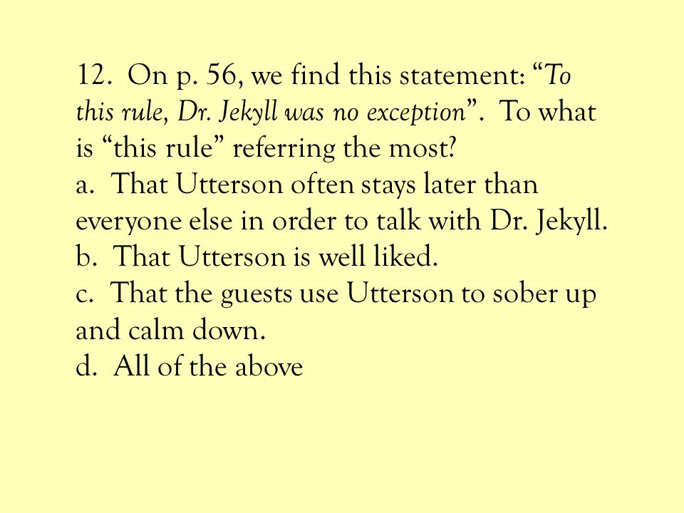 12. On p. 56, we find this statement: To this rule, Dr