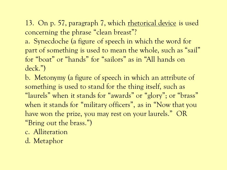 13. On p. 57, paragraph 7, which rhetorical device is used concerning the phrase clean breast