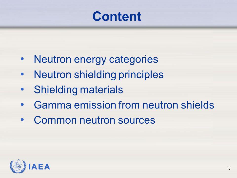 Content Neutron energy categories Neutron shielding principles