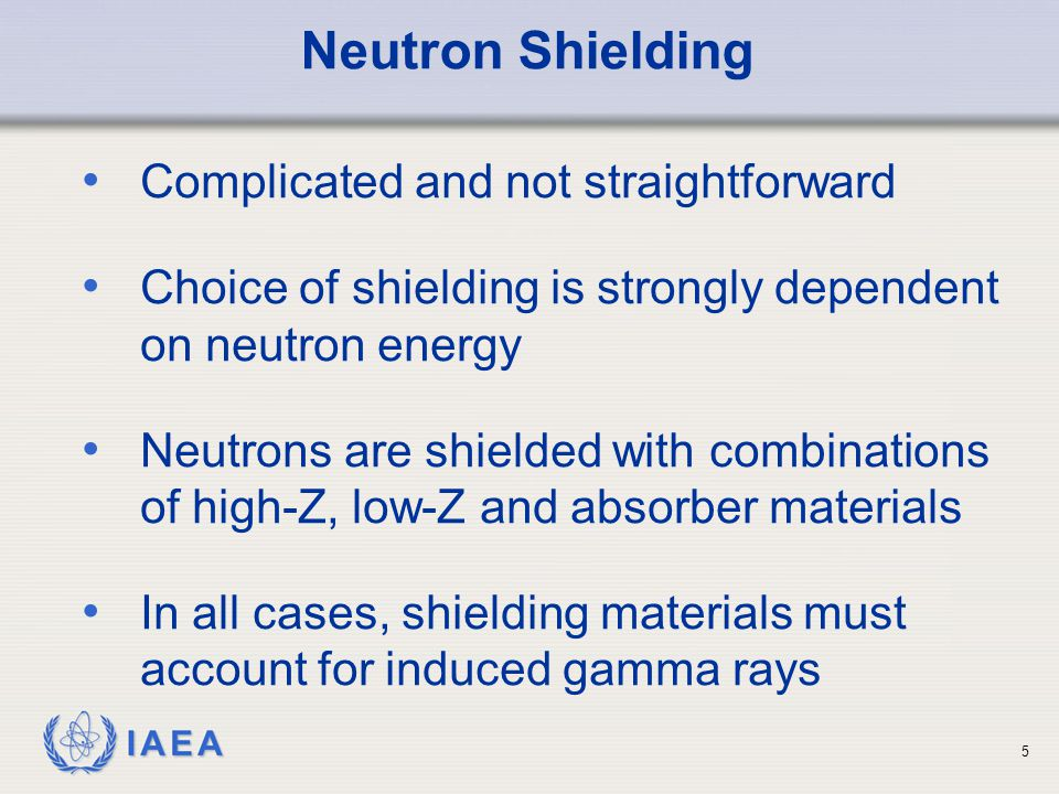 Neutron Shielding Complicated and not straightforward