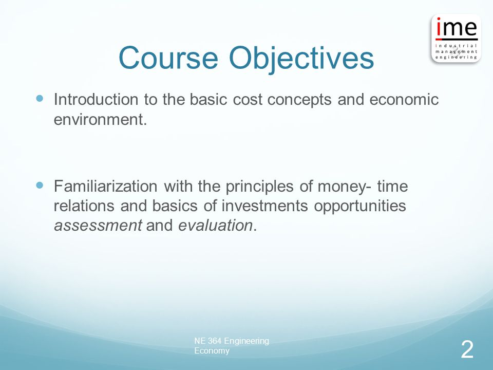 Course Objectives Introduction to the basic cost concepts and economic environment.