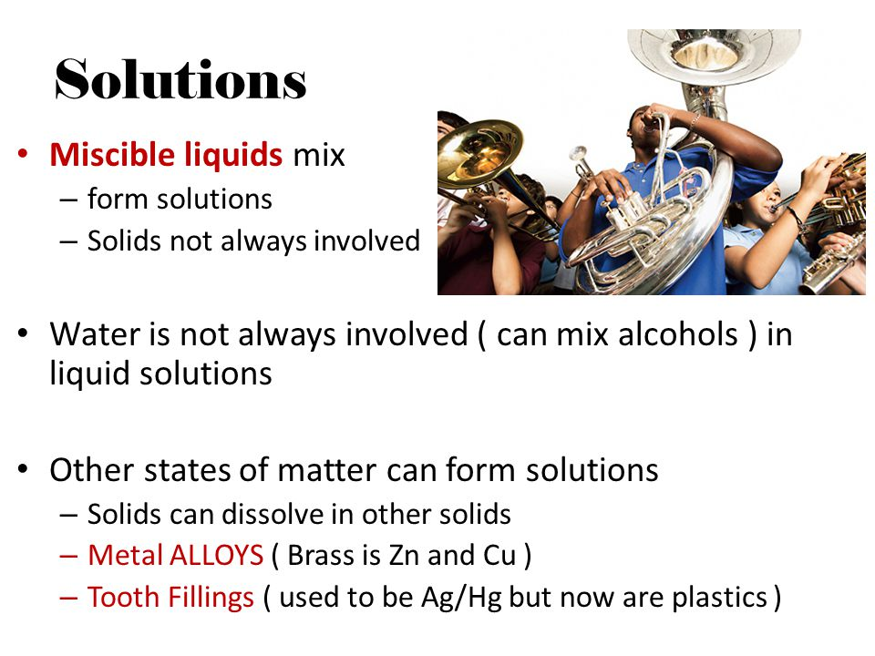 Solutions Miscible liquids mix