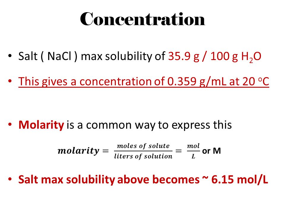Concentration Salt ( NaCl ) max solubility of 35.9 g / 100 g H2O