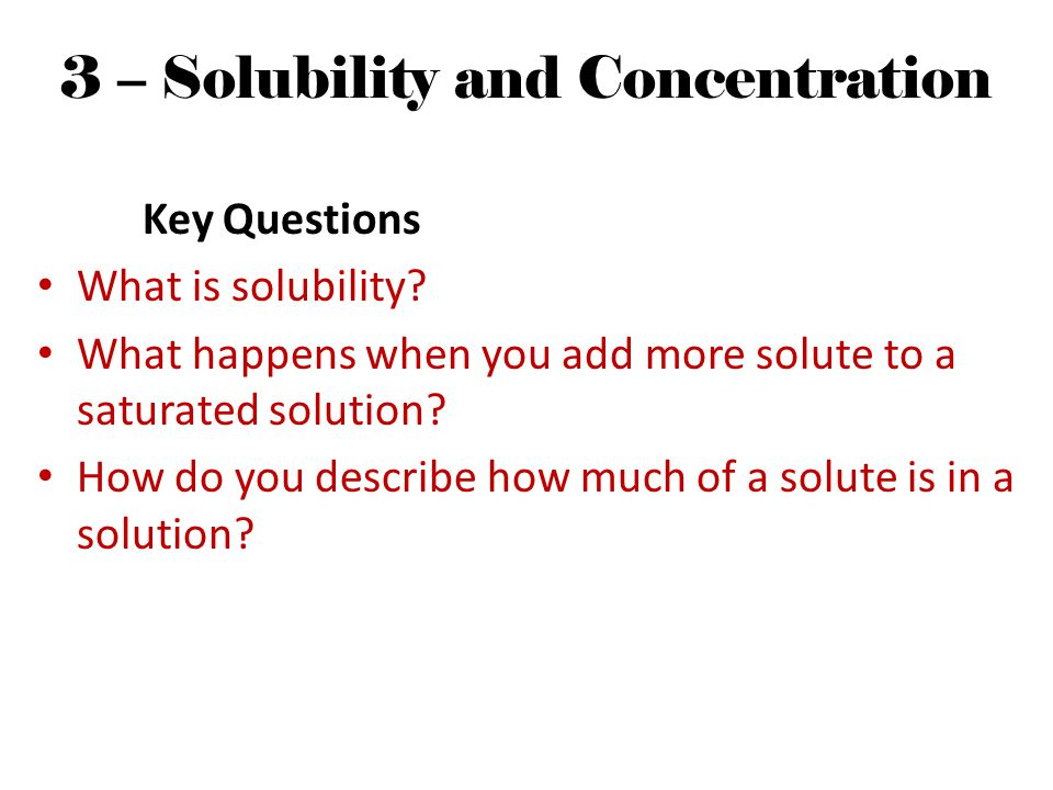3 – Solubility and Concentration