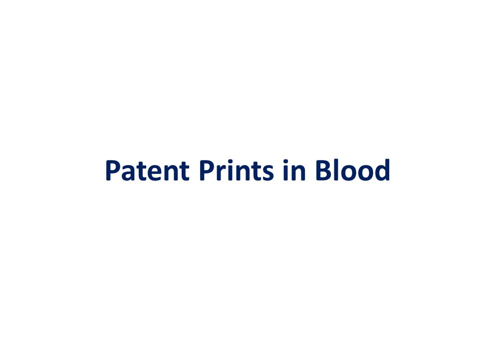 Patent Prints in Blood