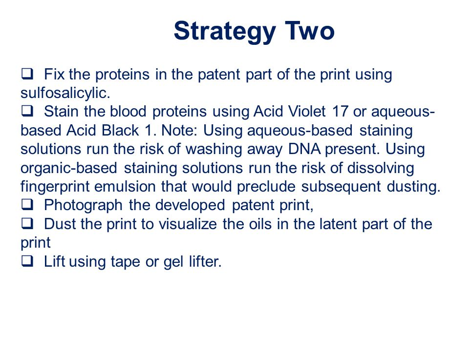 Strategy Two Fix the proteins in the patent part of the print using sulfosalicylic.