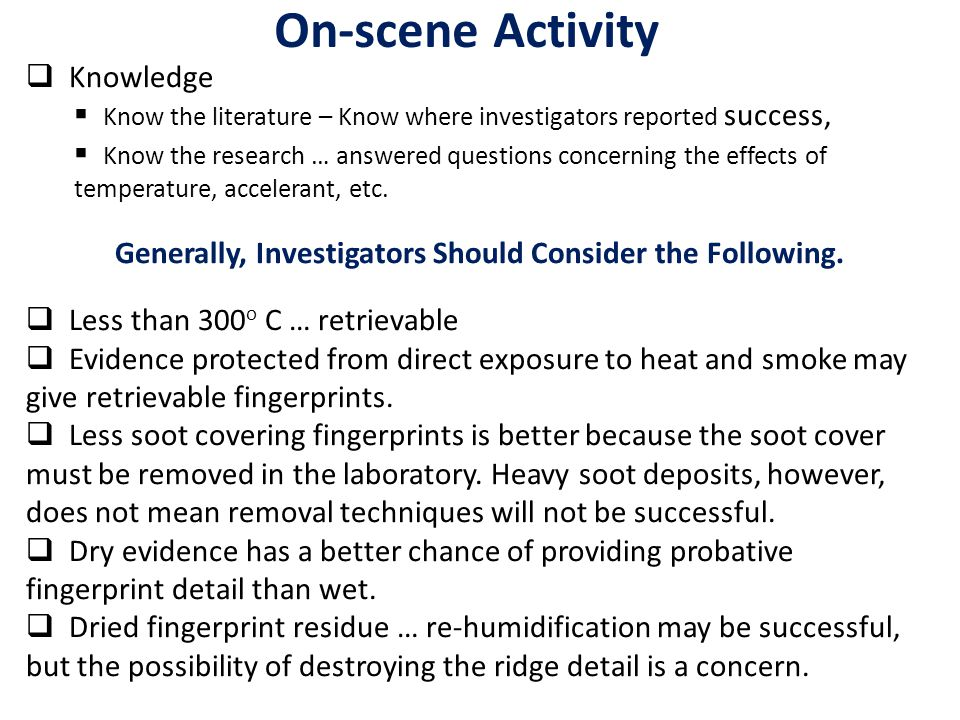 Generally, Investigators Should Consider the Following.