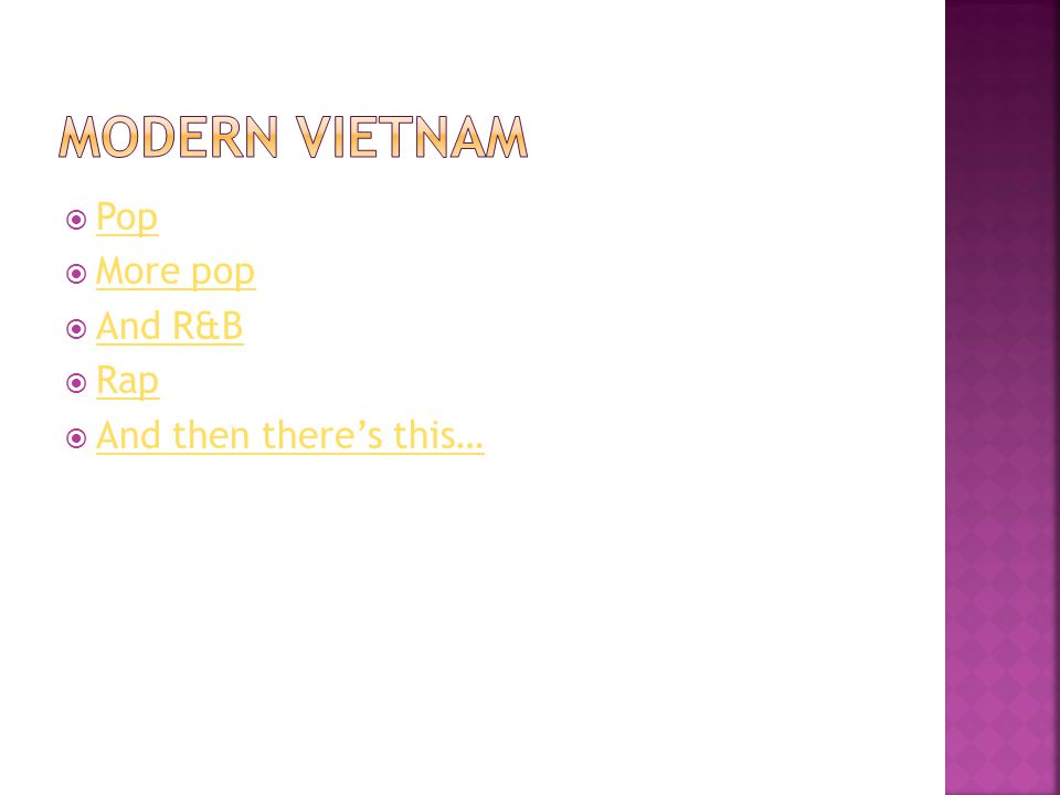 Modern Vietnam Pop More pop And R&B Rap And then there's this…