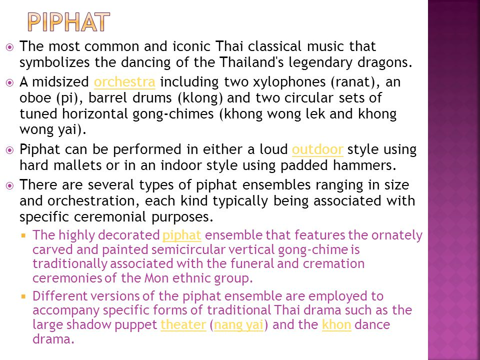 Piphat The most common and iconic Thai classical music that symbolizes the dancing of the Thailand s legendary dragons.