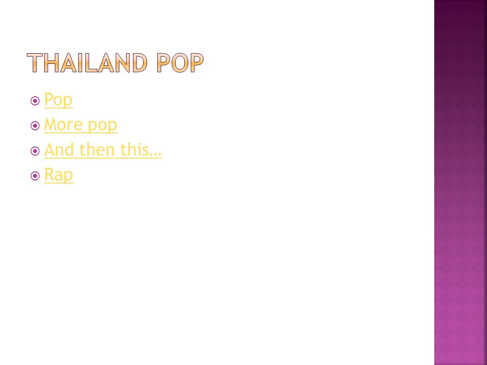 Thailand Pop Pop More pop And then this… Rap
