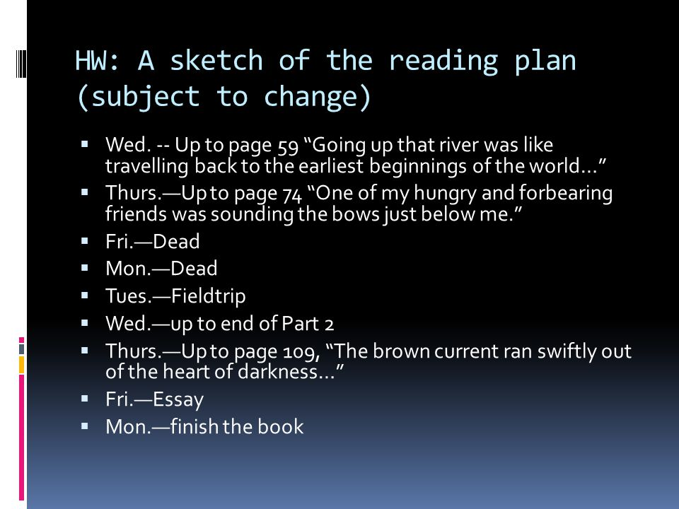HW: A sketch of the reading plan (subject to change)