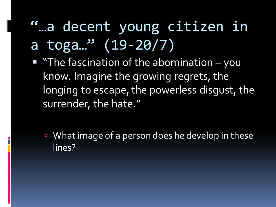 …a decent young citizen in a toga… (19-20/7)