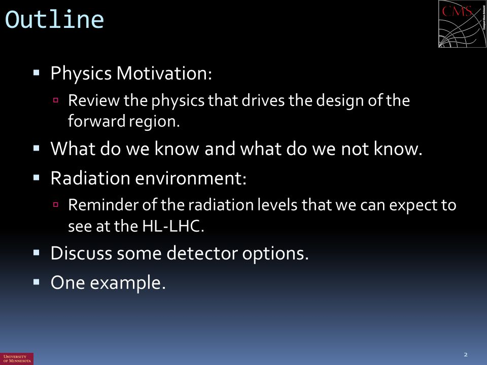 Outline Physics Motivation: What do we know and what do we not know.
