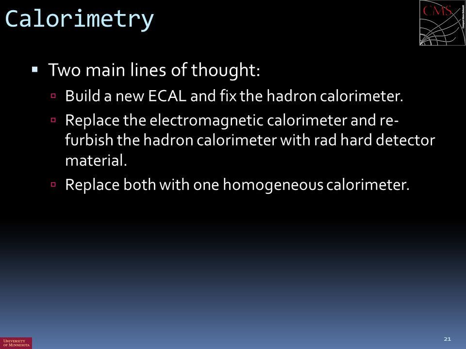 Calorimetry Two main lines of thought: