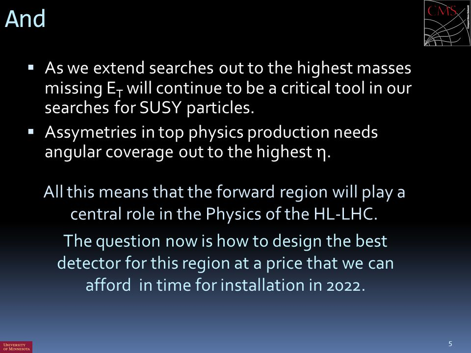 And As we extend searches out to the highest masses missing ET will continue to be a critical tool in our searches for SUSY particles.