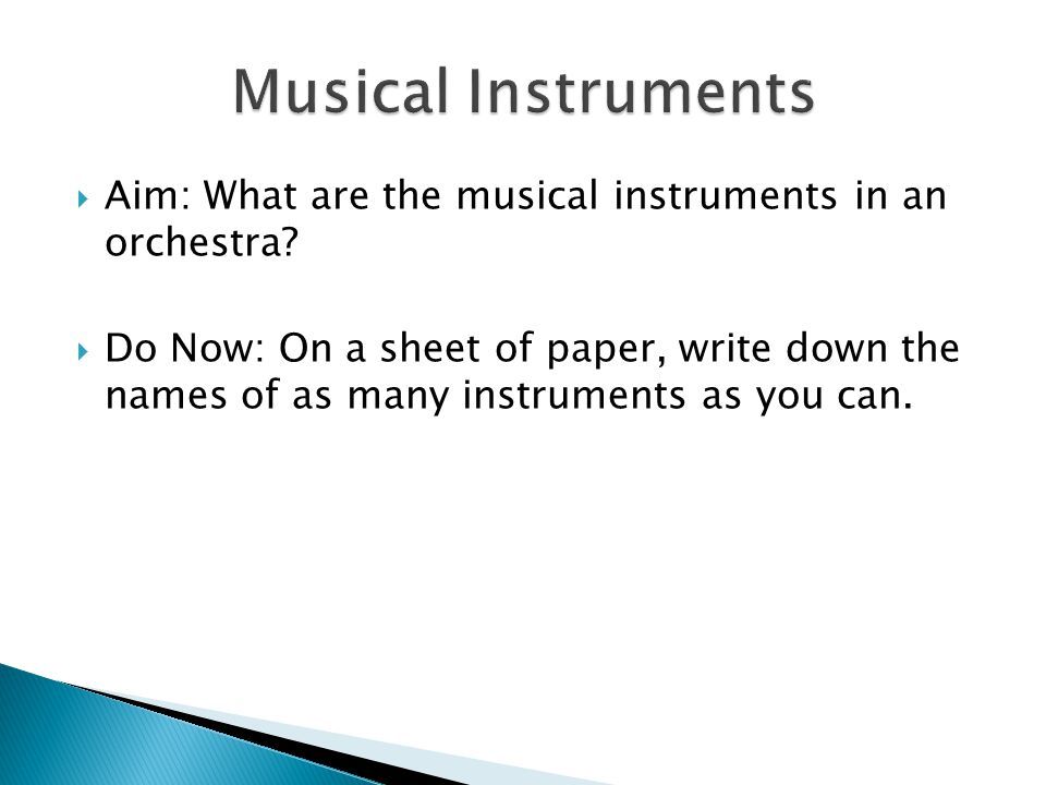 Musical Instruments Aim: What are the musical instruments in an orchestra