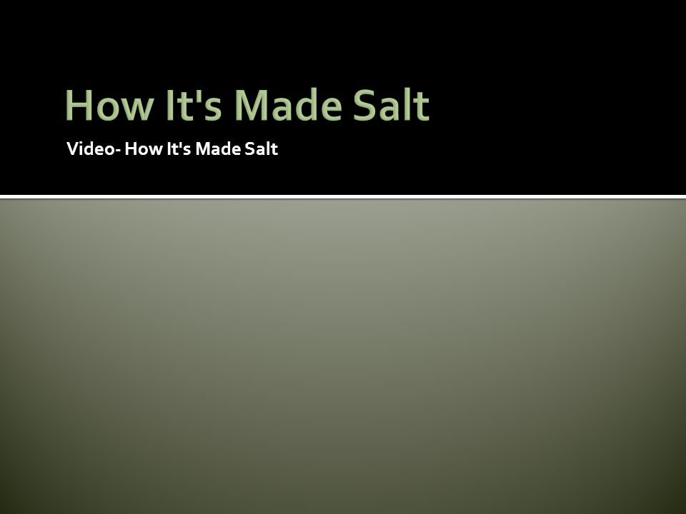 How It s Made Salt Video- How It s Made Salt