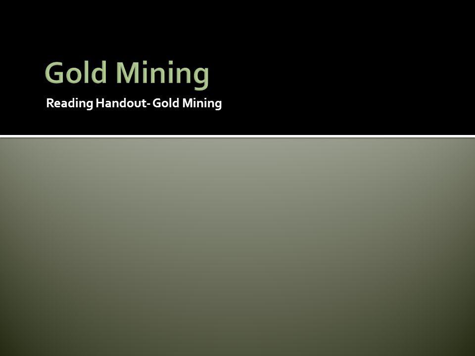 Gold Mining Reading Handout- Gold Mining