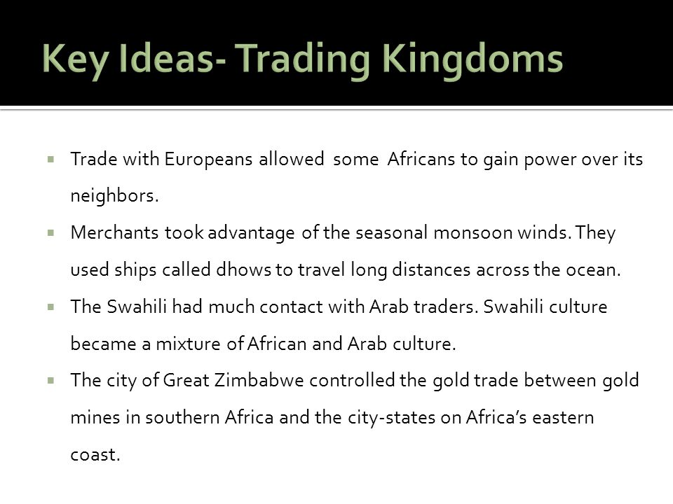 Key Ideas- Trading Kingdoms