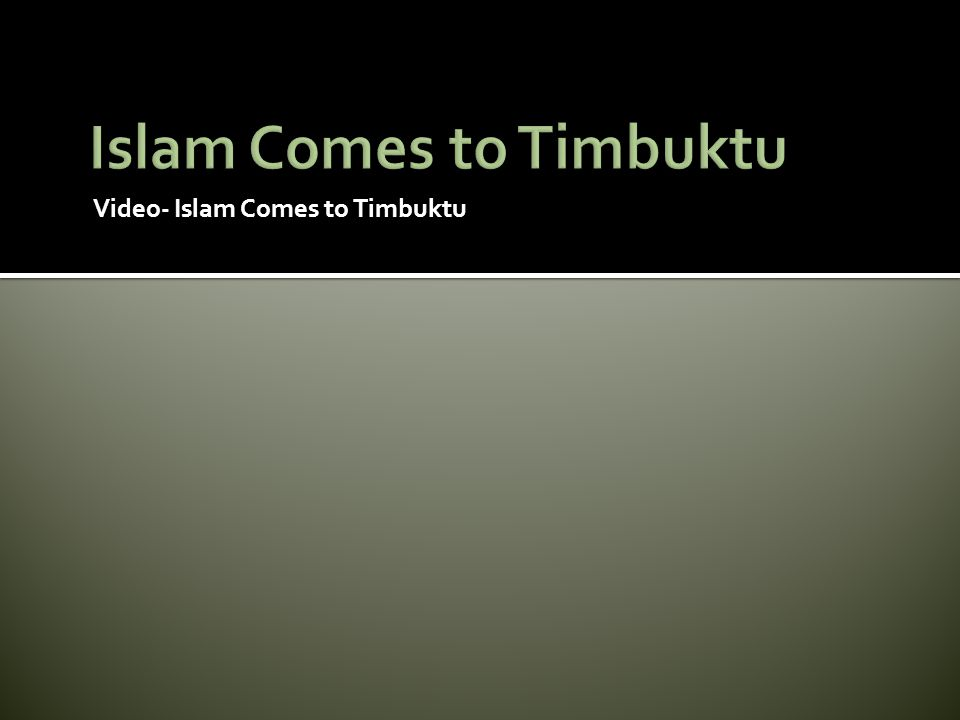 Islam Comes to Timbuktu