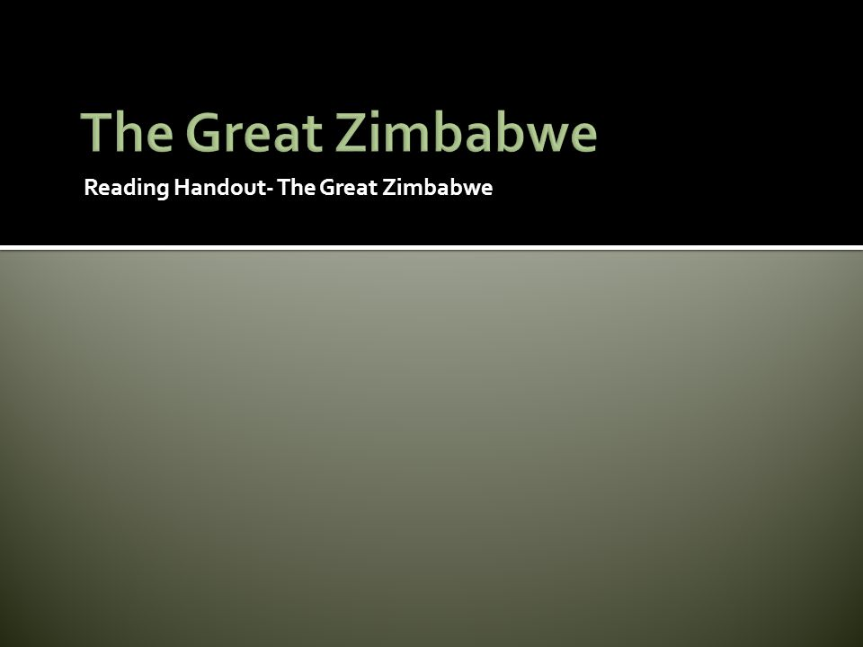 The Great Zimbabwe Reading Handout- The Great Zimbabwe