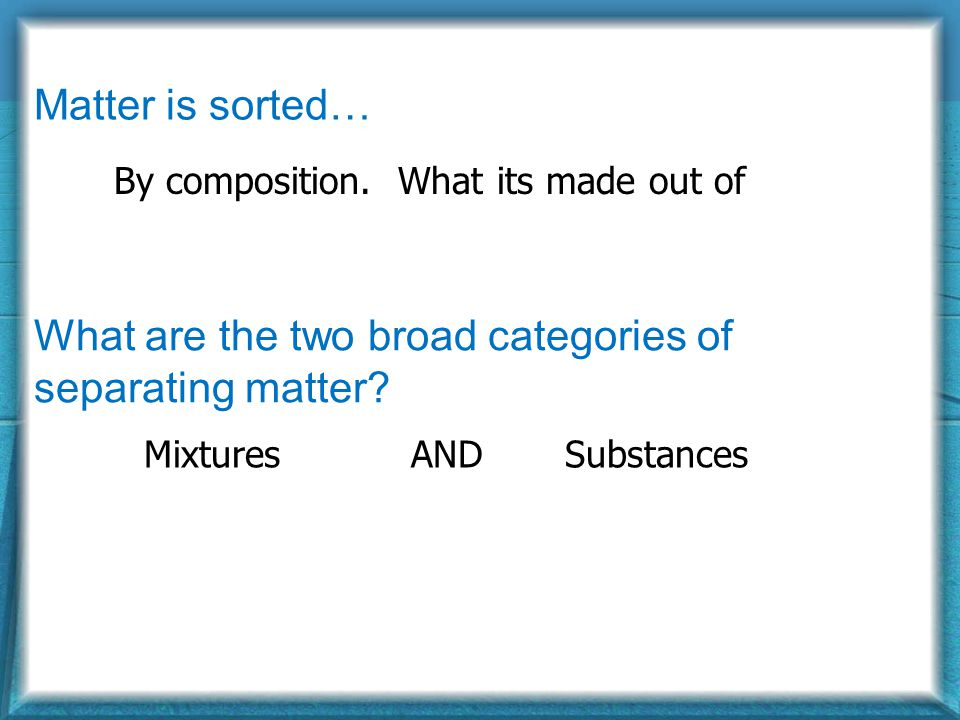 Mixtures AND Substances