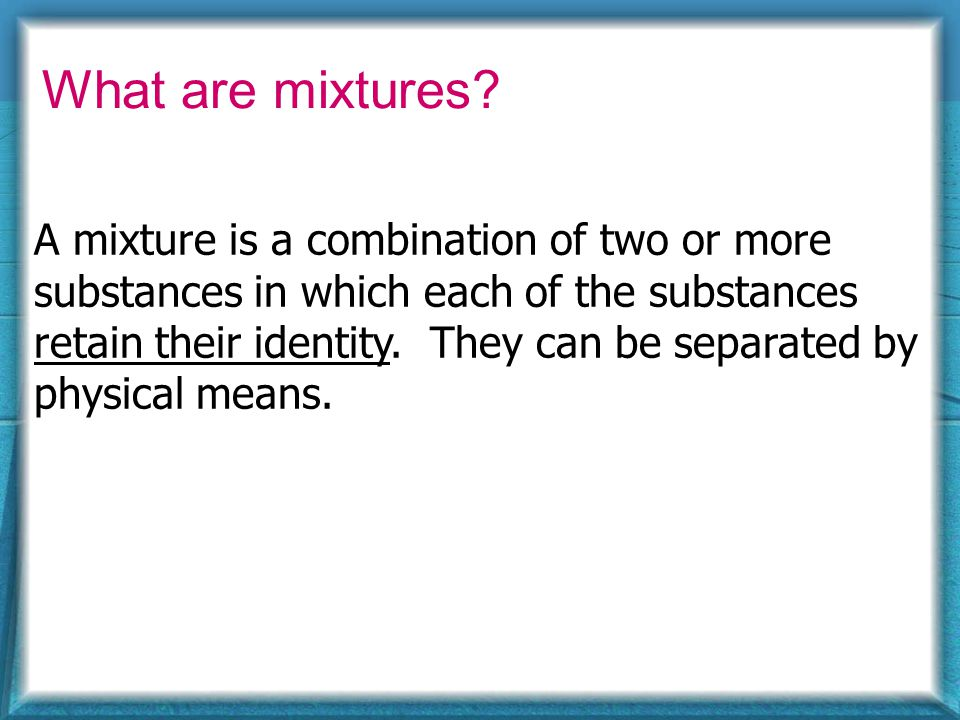 What are mixtures