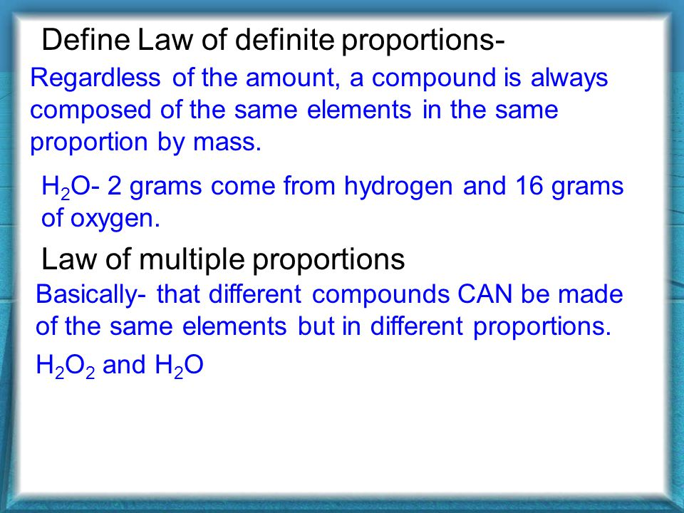 Define Law of definite proportions- Law of multiple proportions