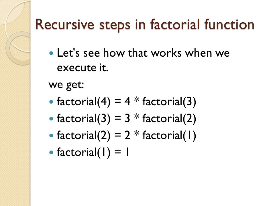 Recursive steps in factorial function