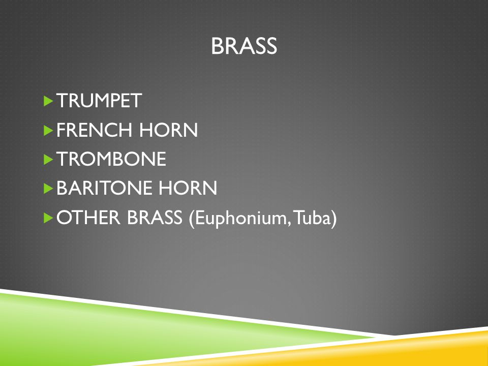 brass TRUMPET FRENCH HORN TROMBONE BARITONE HORN