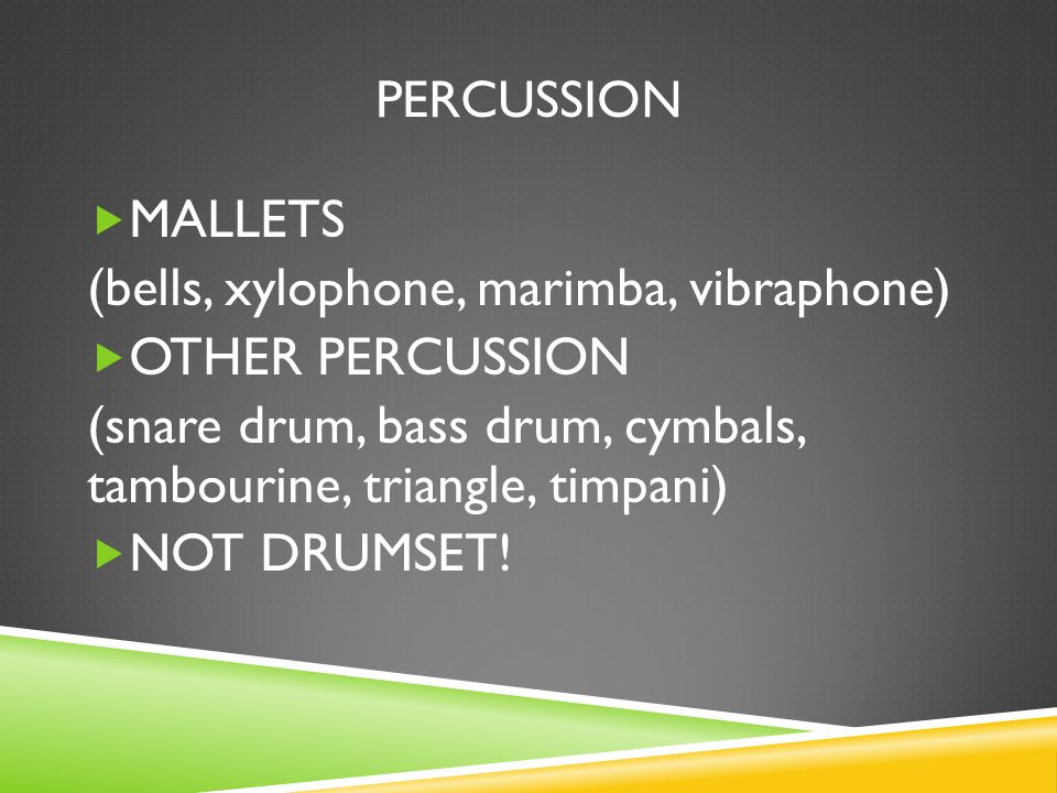 (bells, xylophone, marimba, vibraphone) OTHER PERCUSSION