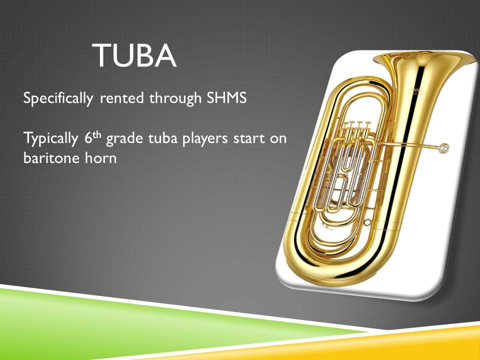 tuba Specifically rented through SHMS