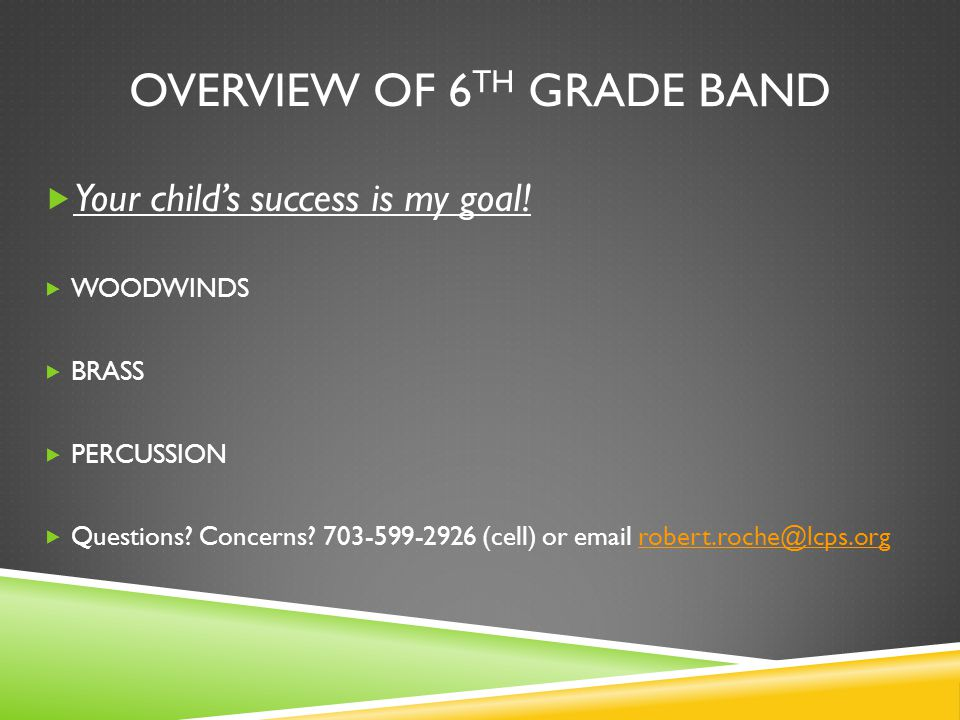 OVERVIEW of 6th grade band