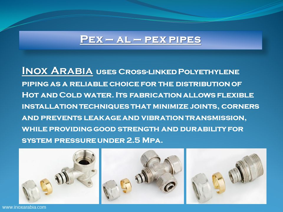 Inox Arabia uses Cross-linked Polyethylene