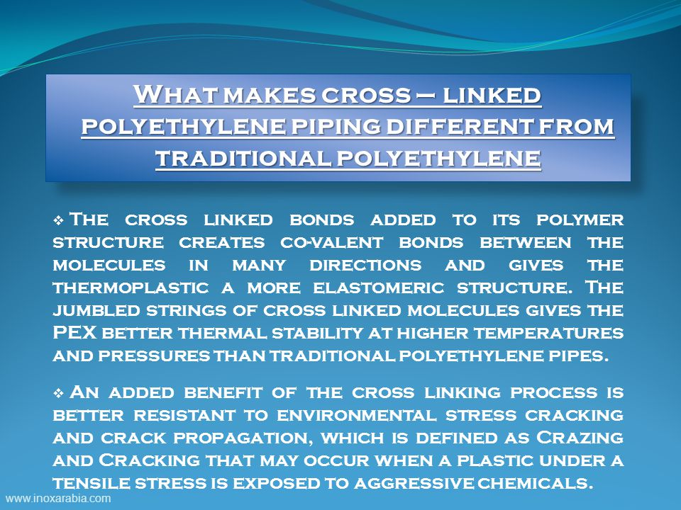 What makes cross – linked polyethylene piping different from traditional polyethylene