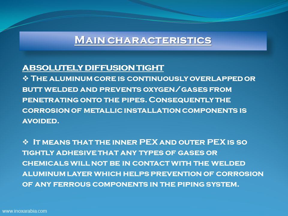 Main characteristics ABSOLUTELY DIFFUSION TIGHT