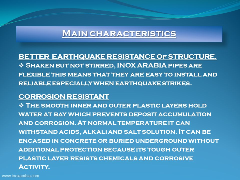 Main characteristics BETTER EARTHQUAKE RESISTANCE Of STRUCTURE.