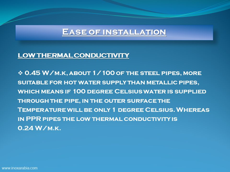 Ease of installation LOW THERMAL CONDUCTIVITY