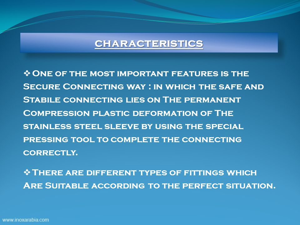 characteristics One of the most important features is the