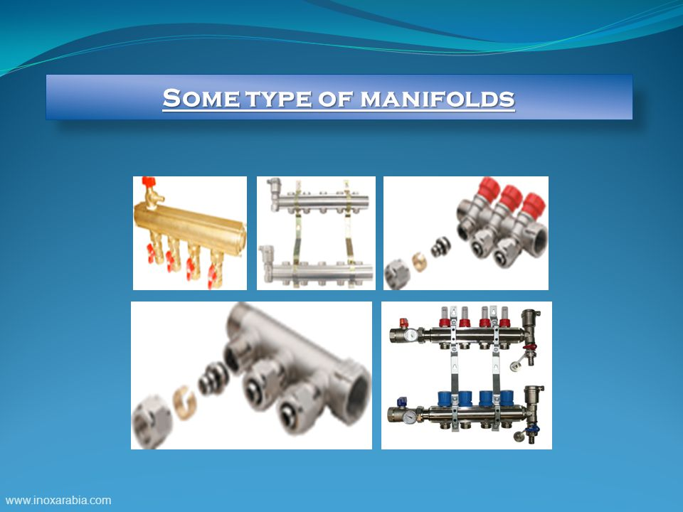 Some type of manifolds www.inoxarabia.com