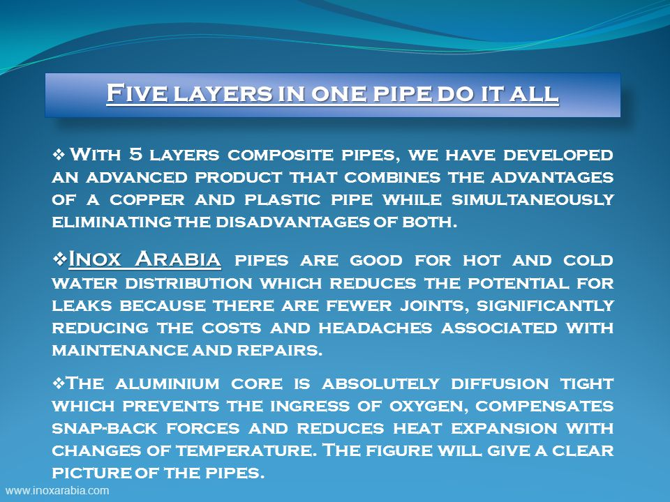 Five layers in one pipe do it all
