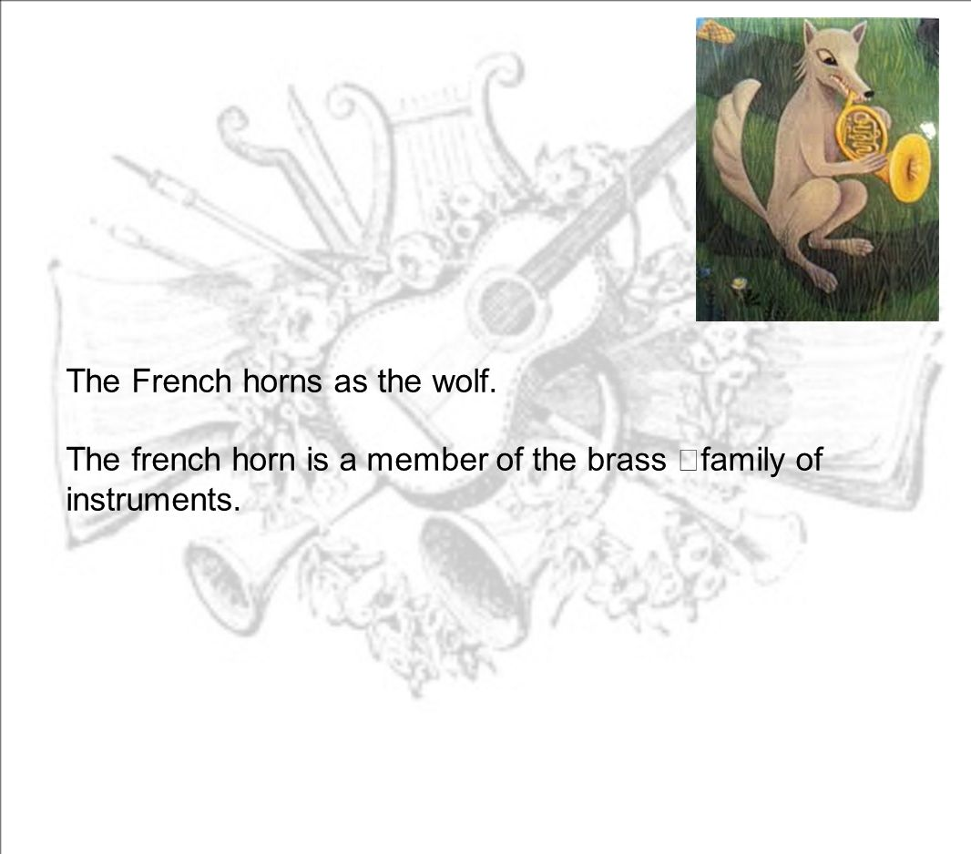 The French horns as the wolf.