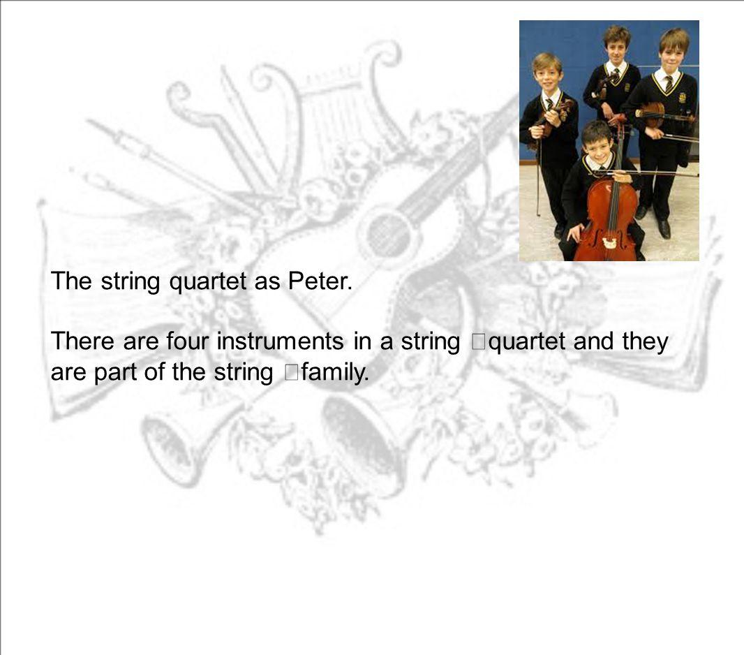 The string quartet as Peter.