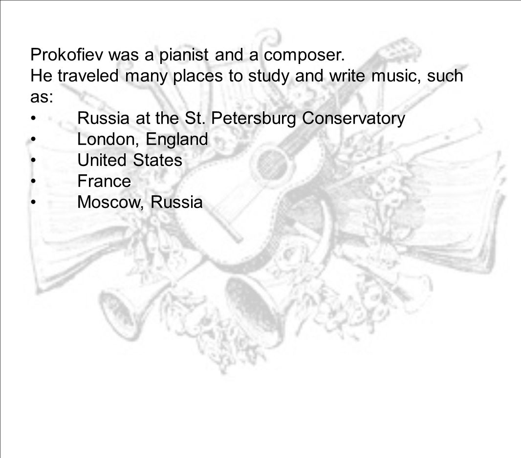 Prokofiev was a pianist and a composer.