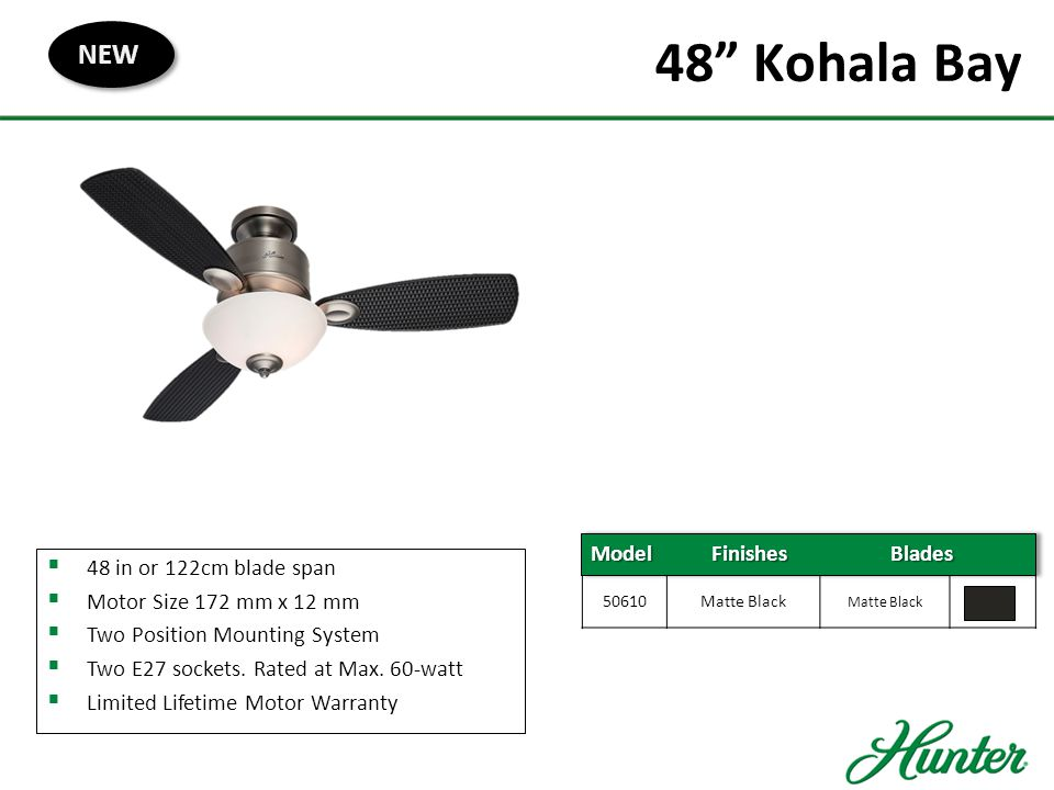48 Kohala Bay NEW Model Finishes Blades 48 in or 122cm blade span