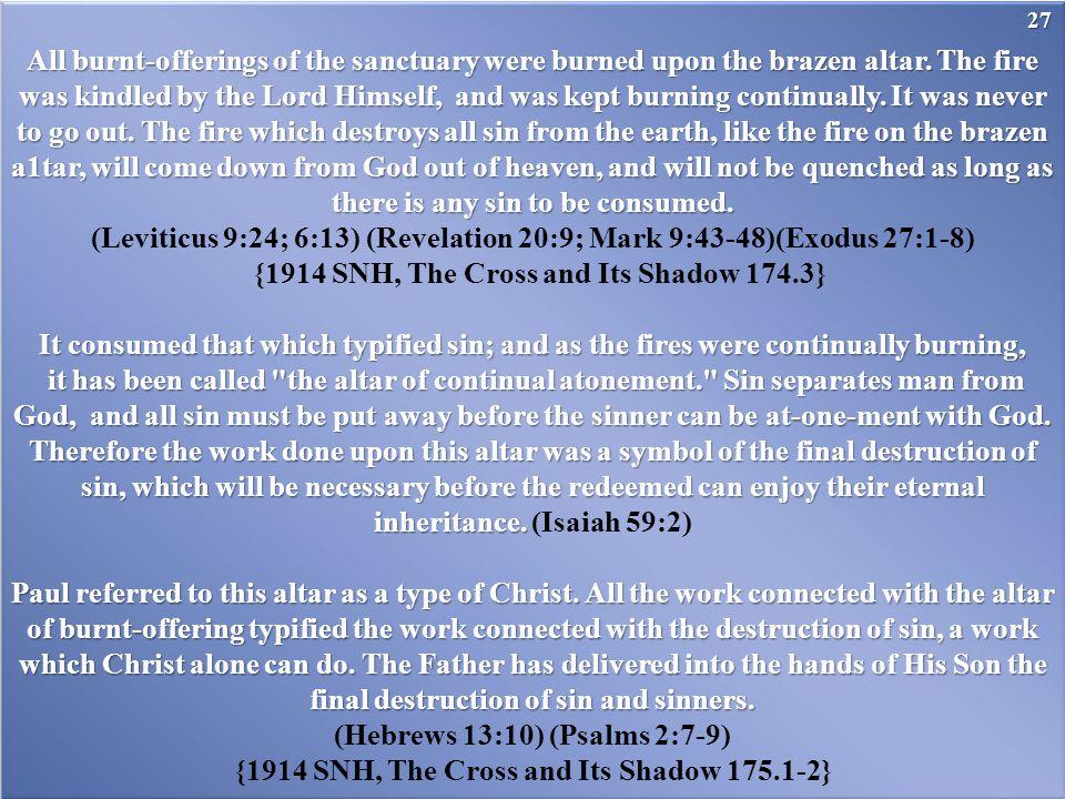 (Leviticus 9:24; 6:13) (Revelation 20:9; Mark 9:43-48)(Exodus 27:1-8)